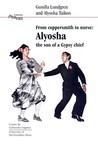 From Coppersmith to Nurse: Alyosha, the Son of a Gypsy Chief