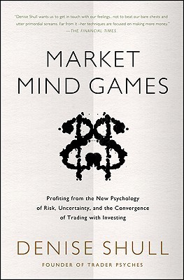 market-mind-games-profiting-from-the-new-psychology-of-risk-uncertainty-and-the-convergence-of-trading-with-investing