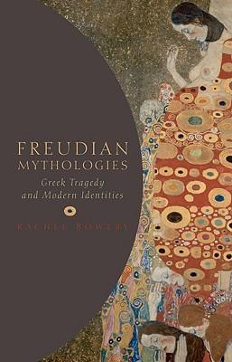 Freudian Mythologies by Rachel Bowlby