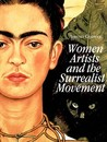 Women Artists and the Surrealist Movement by Whitney Chadwick