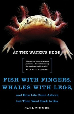 And How Life Came Ashore but Then Went Back to Sea, Whales with Legs, At the Water's Edge: Fish with Fingers Book Cover