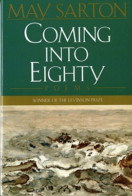 Coming into Eighty by May Sarton
