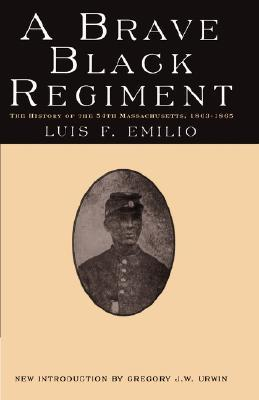 A Brave Black Regiment by Luis F. Emilio