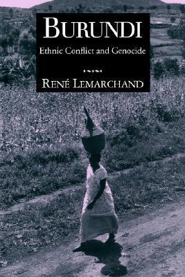 Burundi: Ethnic Conflict and Genocide