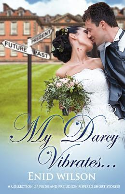 My Darcy Vibrates by Enid Wilson