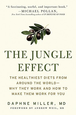 The jungle effect: healthiest diets from around the world--why they work and how to make them work for you par Daphne Miller