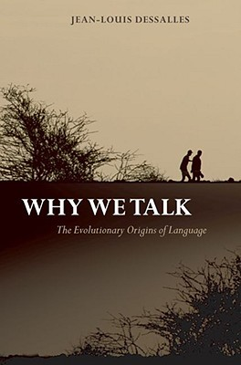 Why We Talk: The Evolutionary Origins of Language