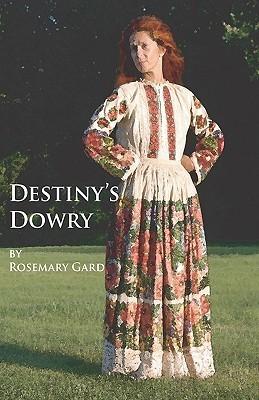 Destiny's Dowry by Rosemary Gard