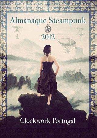 Almanaque Steampunk 2012 by Sofia Romualdo