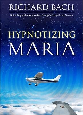 Hypnotizing Maria by Richard Bach