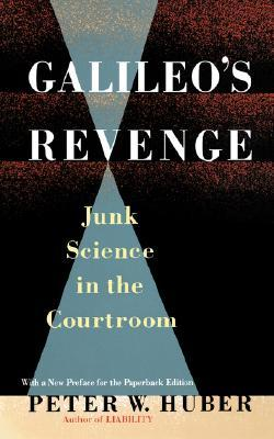 Galileo's Revenge: Junk Science in ihe Courtroom