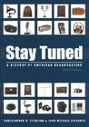 Stay Tuned: A History of American Broadcasting (LEA's Communication Series)