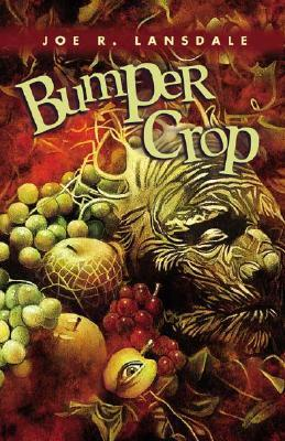 Bumper Crop by Joe R. Lansdale