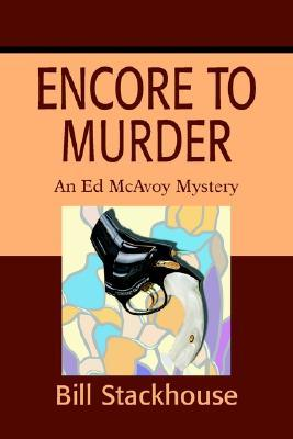 Encore to murder by Bill Stackhouse