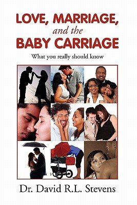 Love, Marriage, and the Baby Carriage: What you really should know  (Love and Marriage For Life, #4)