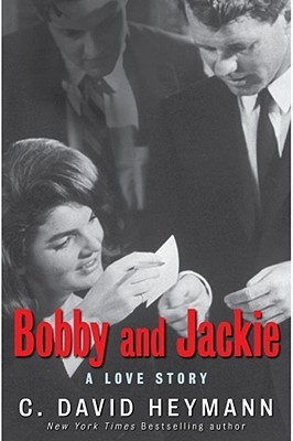 Bobby and Jackie by C. David Heymann