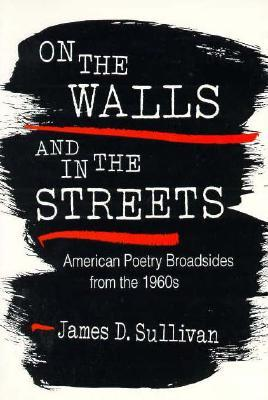 On the Walls and in the Streets: American Poetry Broadsides from the 1960s