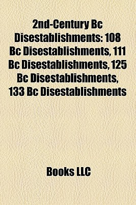2nd-Century BC Disestablishments: 108 BC Disestablishments, 111 BC Disestablishments, 125 BC Disestablishments, 133 BC Disestablishments