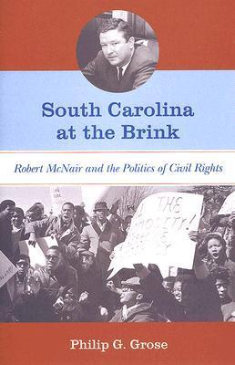 South Carolina at the Brink: Robert McNair and the Politics of Civil Rights