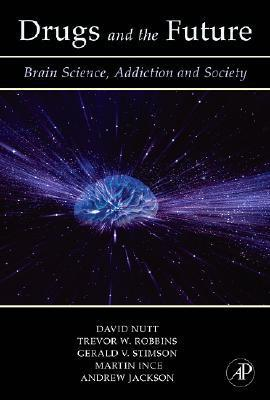Drugs and the Future: Brain Science, Addiction and Society