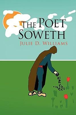 The Poet Soweth