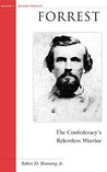 Forrest: The Confederacy's Relentless Warrior