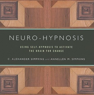 Neuro-Hypnosis: Using Self-Hypnosis to Activate th...