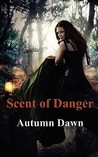 Scent of Danger (Darklands, #3)