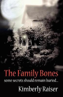 The Family Bones by Kimberly Raiser