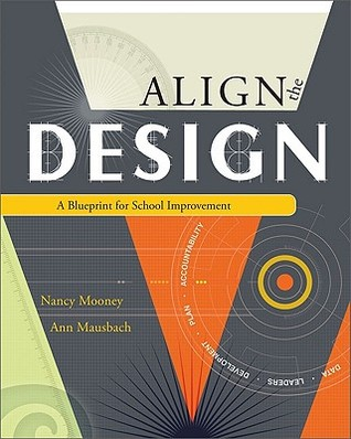 Align the design a blueprint for school improvement by nancy j mooney 4336953 malvernweather Choice Image