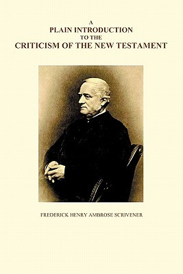 A Plain Introduction to the Criticism of the New Testament, Volumes I and II