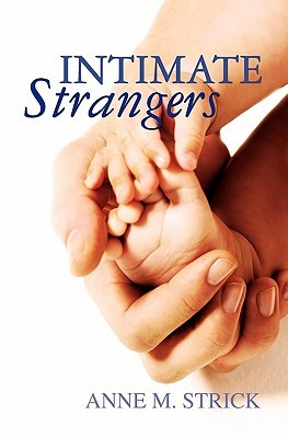 Intimate Strangers by Anne M. Strick
