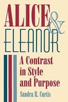 Alice and Eleanor: A Contrast in Style and Purpose