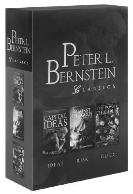 Peter L. Bernstein Classics: Capital Ideas, Against the Gods, The Power of Gold (Boxed Set)