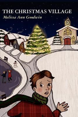 The Christmas Village by Melissa Ann Goodwin