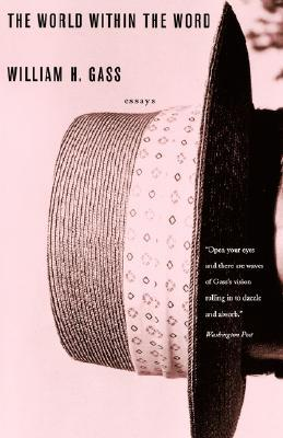 The World Within the Word by William H. Gass