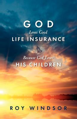 God Loves Life Insurance: Because God Loves His Children