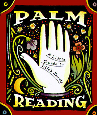 Palm Reading: A Little Guide To Life's Secrets