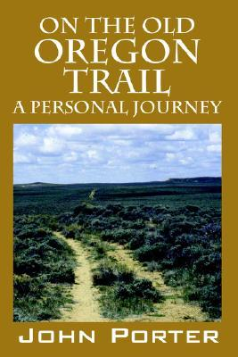 On the Old Oregon Trail: A Personal Journey