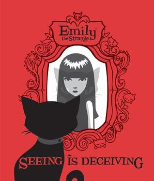 Emily's Seeing Is Deceiving (Emily the Strange Graphic novels, #4)