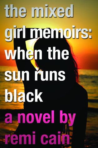 The Mixed Girl Memoirs by Remi Cain