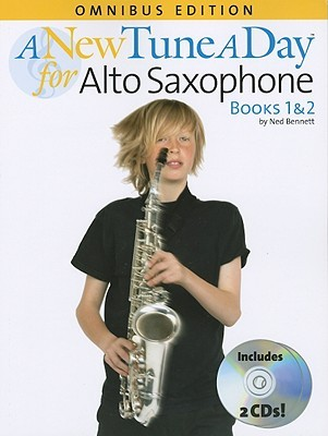 A New Tune a Day Alto Saxophone: Books 1 & 2 [With 2 CDs and Pull-Out Fingering Chart for Alto Saxophone]