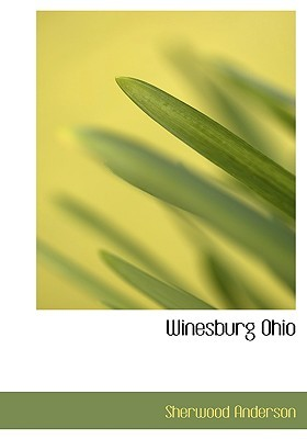 Winesburg Ohio by Sherwood Anderson