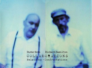 Dieter Roth, Richard Hamilton: Collaborations. Relations - Confrontations