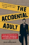 The Accidental Adult by Colin Sokolowski