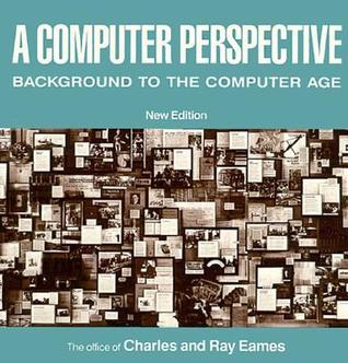 A Computer Perspective: Background to the Computer Age, New Edition
