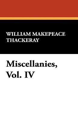 Miscellanies, Vol. IV