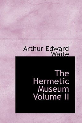The Hermetic Museum Volume II