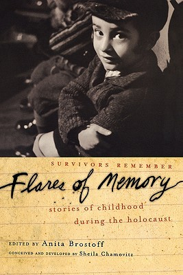 Flares of Memory: Stories of Childhood During the Holocaust