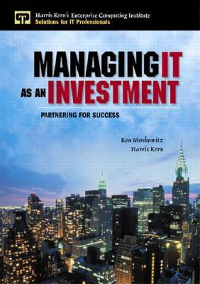Managing It As An Investment by Ken Moskowitz